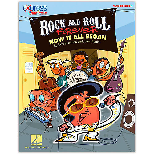 Hal Leonard Rock And Roll Forever - How It All Began (A 30-Minute Musical Revue) Teacher's Edition