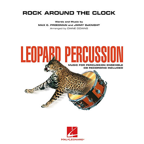 Hal Leonard Rock Around the Clock Concert Band Level 3 by Louisville Leopard Percussionists Arranged by Diane Downs
