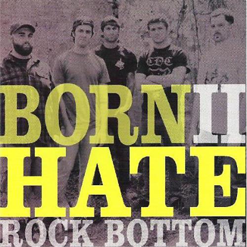 Alliance Rock Bottom - Born II Hate