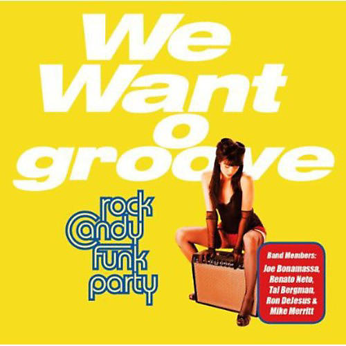 Alliance Rock Candy Funk Party - We Want Groove