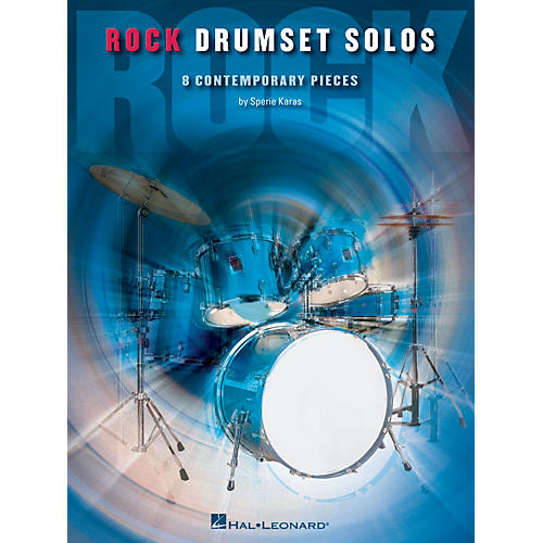 Hal Leonard Rock Drumset Solos (8 Contemporary Pieces) Percussion Series Softcover Written by Sperie Karas