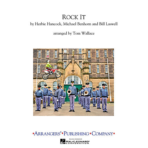 Arrangers Rock It Marching Band Level 3 Arranged by Tom Wallace