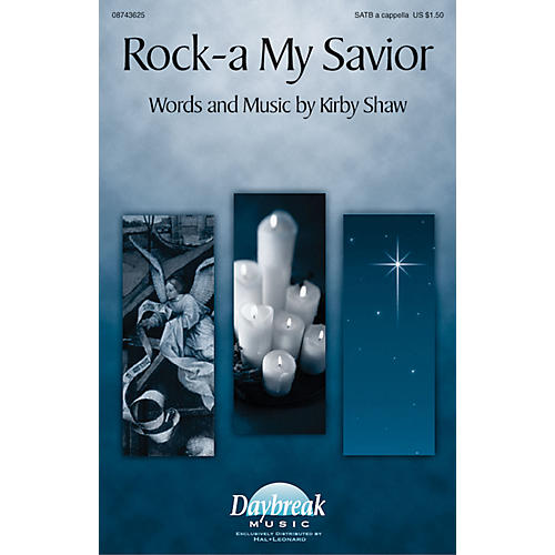 Daybreak Music Rock-a My Savior SATB a cappella composed by Kirby Shaw