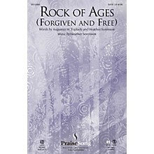 PraiseSong Rock of Ages (Forgiven and Free) SATB composed by Heather Sorenson