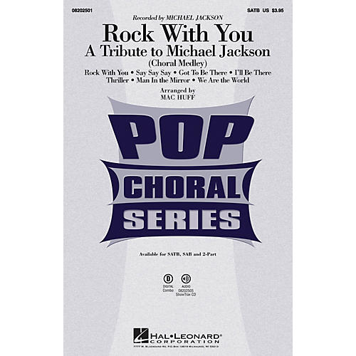 Hal Leonard Rock with You - A Tribute to Michael Jackson (Medley) SATB by Michael Jackson arranged by Mac Huff