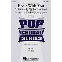 Hal Leonard Rock with You - A Tribute to Michael Jackson (Medley) ShowTrax CD by Michael Jackson Arranged by Mac Huff