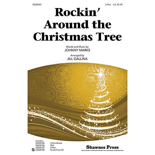 Shawnee Press Rockin' Around the Christmas Tree 2-Part arranged by Jill Gallina