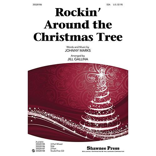 Shawnee Press Rockin' Around the Christmas Tree SSA arranged by Jill Gallina