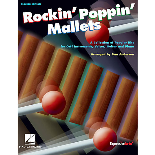 Hal Leonard Rockin' Poppin' Mallets Collection of Popular Hits for Orff Inst Vocals Guitar Piano Teacher Ed