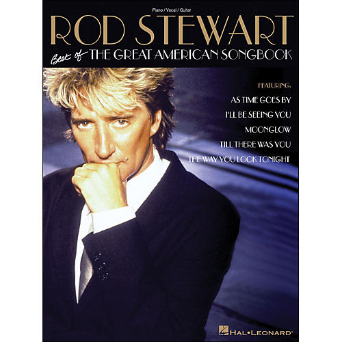 Hal Leonard Rod Stewart Best Of The Great American Songbook arranged for piano, vocal, and guitar (P/V/G)