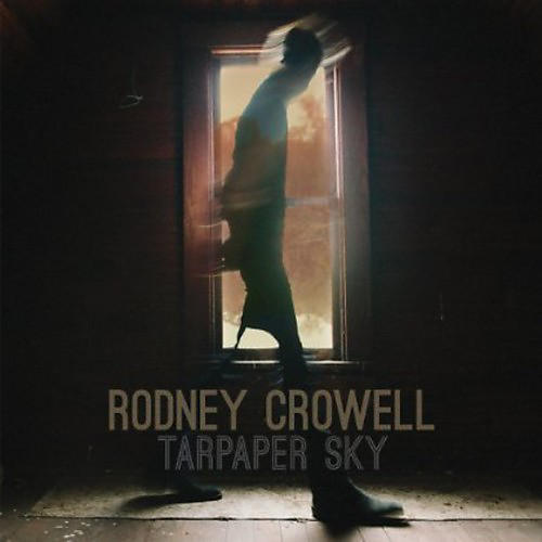 Alliance Rodney Crowell - Tarpaper Sky
