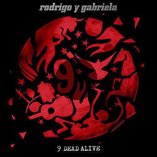 Alliance Rodrigo y Gabriela - 9 Dead Alive (Deluxe Edition)