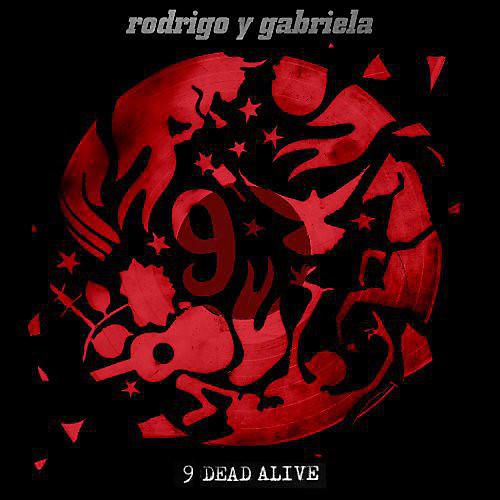 Alliance Rodrigo y Gabriela - 9 Dead Alive