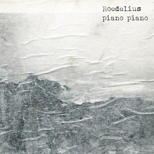 Alliance Roedelius - Piano Piano
