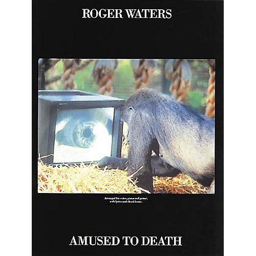 Music Sales Roger Waters - Amused to Death Music Sales America Series Softcover Performed by Roger Waters