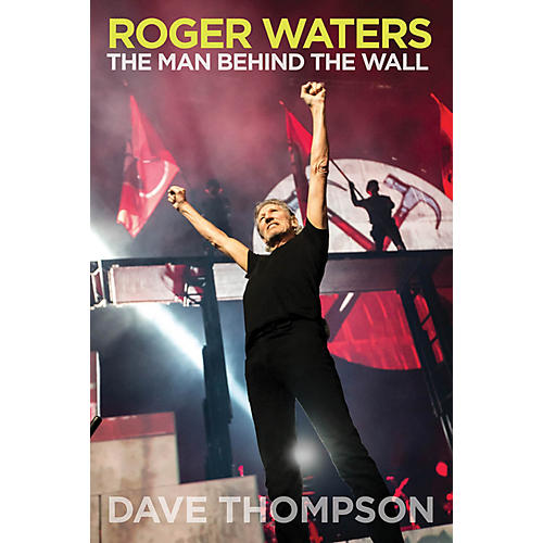 Backbeat Books Roger Waters (The Man Behind the Wall) Book Series Softcover Written by Dave Thompson