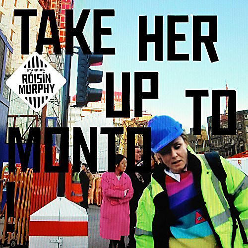 Alliance Roisin Murphy - Take Her Up To Monto