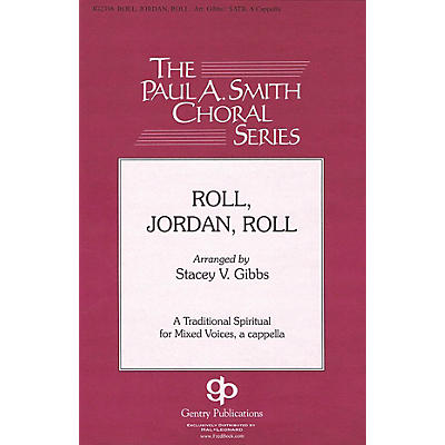 Gentry Publications Roll, Jordan, Roll (The Paul A. Smith Choral Series) SATB a cappella arranged by Stacey V. Gibbs