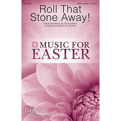 Daybreak Music Roll That Stone Away! SATB a cappella arranged by Richard Nichols