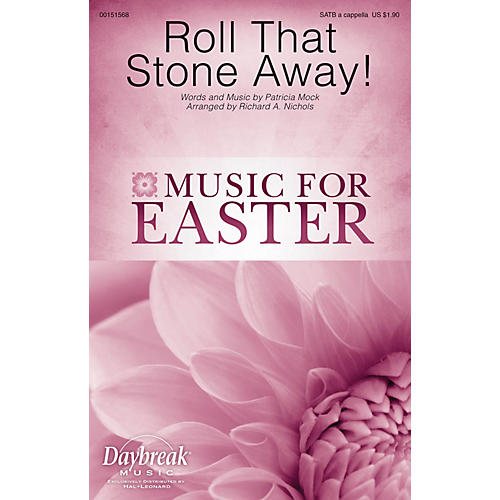 Daybreak Music Roll That Stone Away! SATB a cappella arranged by Richard Nichols