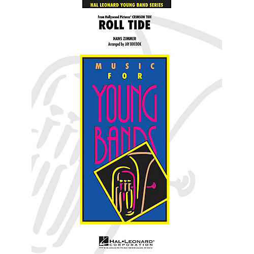 Hal Leonard Roll Tide (from Crimson Tide) - Young Concert Band Level 3 by Jay Bocook