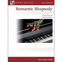 Willis Music Romantic Rhapsody - Later Intermediate Piano Solo Sheet by Glenda Austin
