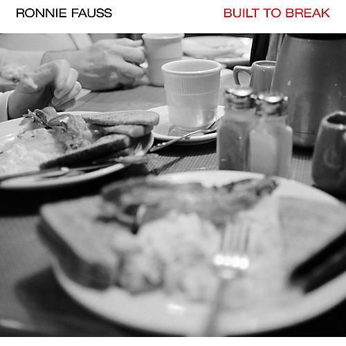 Alliance Ronnie Fauss - Built to Break