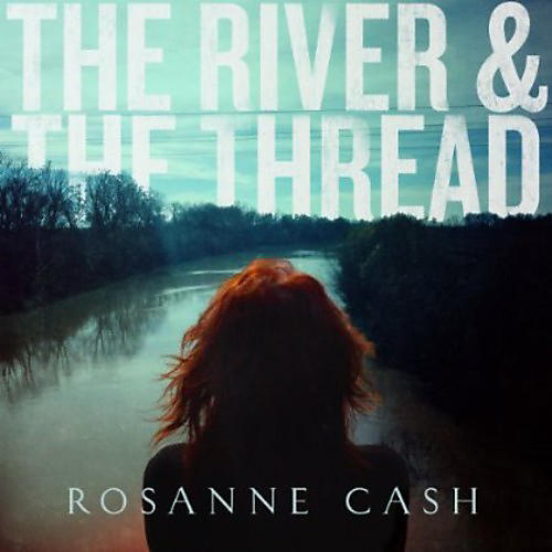 Alliance Rosanne Cash - The River and The Thread
