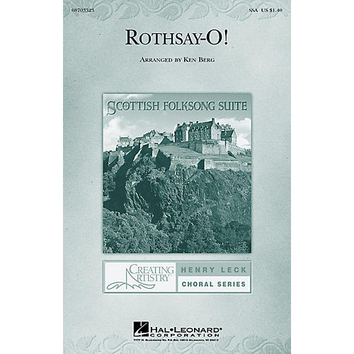 Hal Leonard Rothsay-O (from Scottish Folksong Suite) SSA arranged by Ken Berg