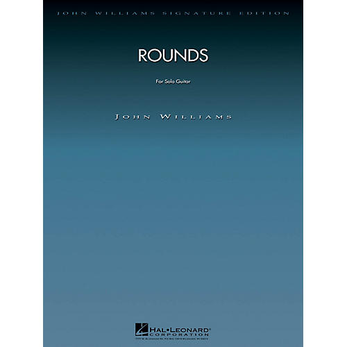 Hal Leonard Rounds (for Solo Guitar) John Williams Signature Edition - Strings Series Softcover