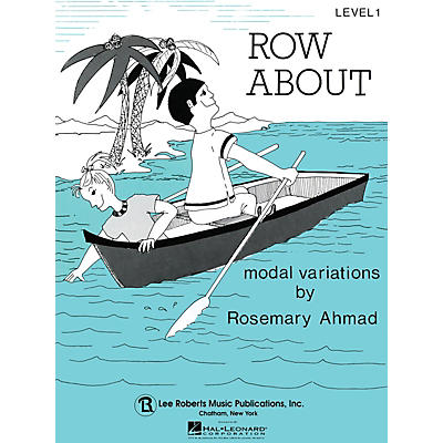 Lee Roberts Row About (Recital Series for Piano, Blue (Book I)) Pace Piano Education Series by Rosemary Ahmad