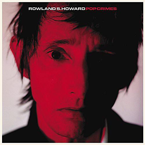 Alliance Rowland S. Howard - Pop Crimes