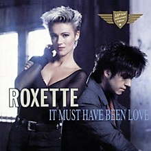 Roxette - It Must Have Been Love-25th Anniversary
