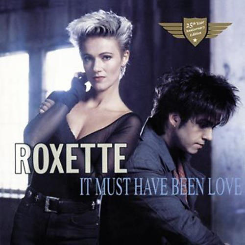 Alliance Roxette - It Must Have Been Love-25th Anniversary