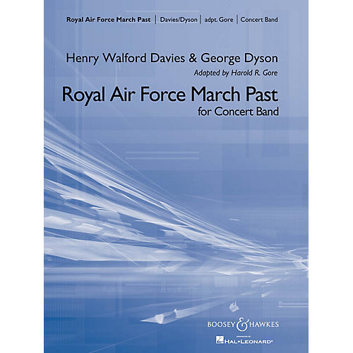 Boosey and Hawkes Royal Air Force March Past Concert Band Composed by George Dyson Arranged by Harold R. Gore