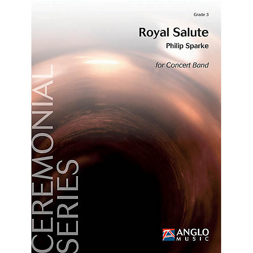 Anglo Music Press Royal Salute (Grade 3 - Score Only) Concert Band Level 3 Composed by Philip Sparke