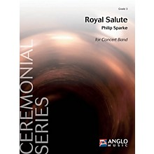 Anglo Music Press Royal Salute (Grade 3 - Score and Parts) Concert Band Level 3 Composed by Philip Sparke