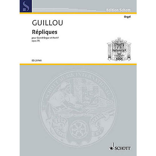 Schott Répliques, Op. 75 (Grand Organ and Organ-Positif) Schott Series Softcover Composed by Jean Guillou