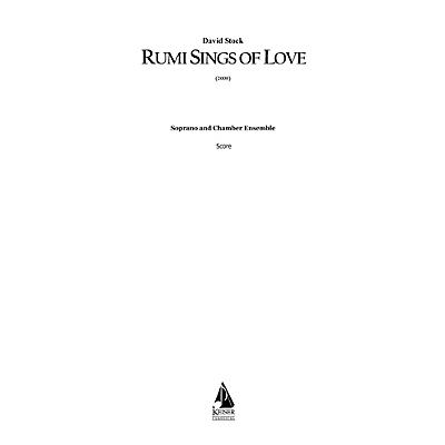 Lauren Keiser Music Publishing Rumi Sings of Love for Soprano and 15 Players LKM Music Series  by David Stock