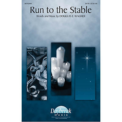 Daybreak Music Run to the Stable SATB composed by Douglas E. Wagner
