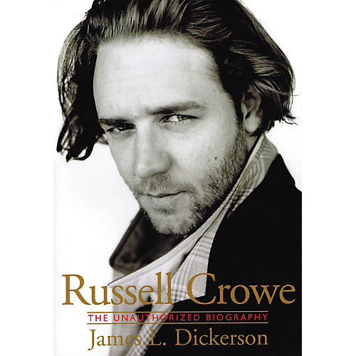 Schirmer Trade Russell Crowe (The Unauthorized Biography) Omnibus Press Series Softcover