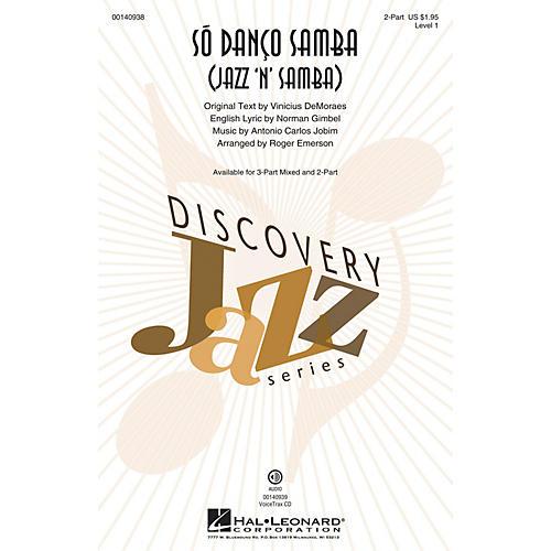Hal Leonard Só Danço Samba (Jazz 'n' Samba) (Discovery Level 1) 2-Part arranged by Roger Emerson