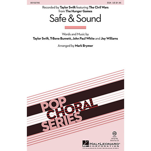Hal Leonard Safe & Sound (from The Hunger Games) (from The Hunger Games) SSA by Taylor Swift arranged by Mark Brymer