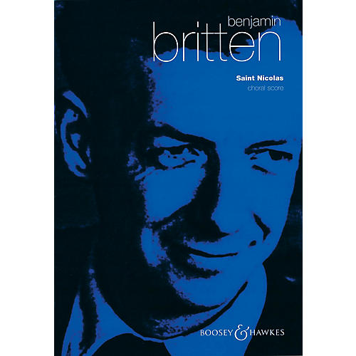 Boosey and Hawkes Saint Nicolas, Op. 42 (Choral Score) SATB composed by Benjamin Britten