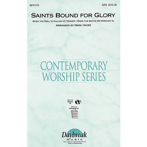 Daybreak Music Saints Bound for Glory (Medley) IPAKS Arranged by Mark Hayes
