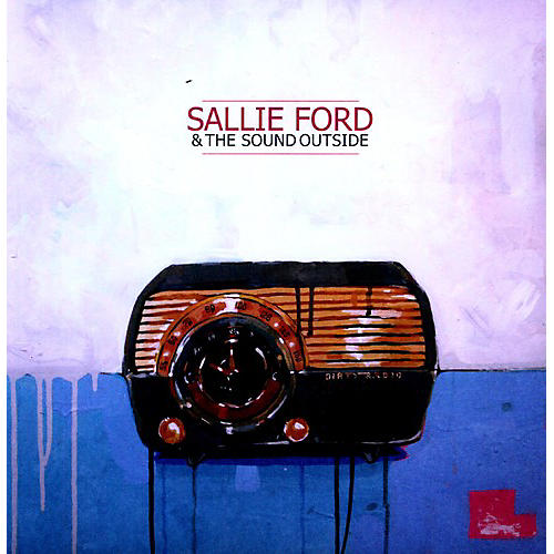 Alliance Sallie Ford & the Sound Outside - Dirty Radio