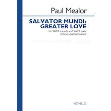 Novello Salvator Mundi: Greater Love SATB DV A Cappella Composed by Paul Mealor
