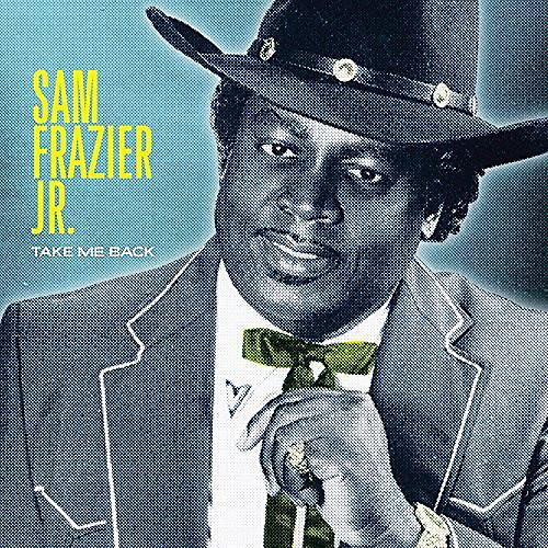 Alliance Sam Frazier Jr - Take Me Back