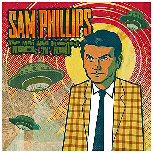 Alliance Sam Phillips - Sam Phillips: The Man Who Invented Rock 'N' Roll