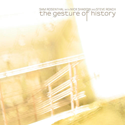 Alliance Sam Rosenthal - The Gesture Of History